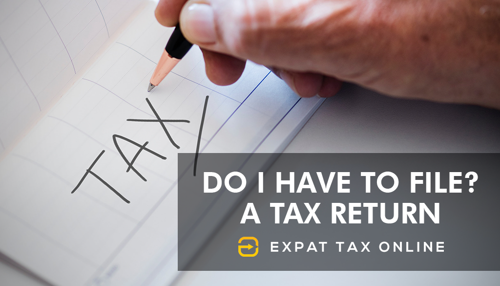 Do I have to file | Expat Tax Online